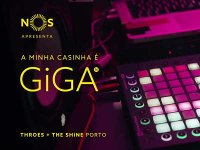 NOS GiGA | Throes + The Shine, A Minha Casinha é GiGA no Porto